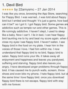 Stupid flappy bird... worst game ever...but you can't stop playing.