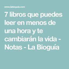 7 libros que puedes leer en menos de una hora y te cambiarán la vida - Notas - La Bioguía