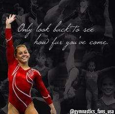 Only look back to see how far you've come.