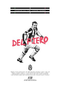 Alessandro del Piero - Football Poster designs by Joe Bargus Football Is Life, Football Gif, Retro Football, World Football, Sports Graphic Design, Soccer Poster, Football Design, Juventus Fc, Soccer Players
