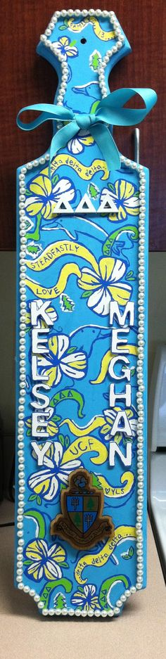 the paddle I made my big! Delta Delta Delta UCF