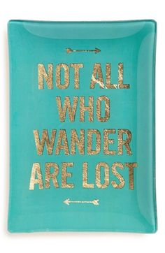 Fringe Studio 'Not All Who Wander Are Lost' Glass Trinket Tray available at #Nordstrom