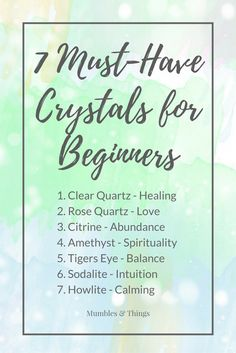 When it comes to choosing a crystal it can be very overwhelming, especially for newbies. This guide is meant to help clear the water. Here, I list and describe seven must-have crystals for beginners.