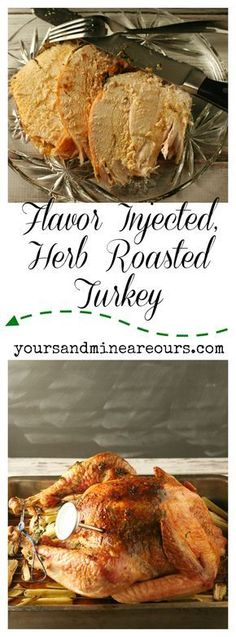 Flavor-Injected-Herb-Roasted-Turkey-YoursAndMineAreOurs | Love turkey but hate the gallons of liquid you have to drink with it because it's so dry? Me too! That is before I learned about injecting the turkey before baking it. Flavor Injected, Herb Roasted Turkey is going to change your life! Okay, well maybe not your life but definitely your Thanksgiving Dinner!