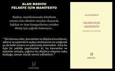 elsefe İçin Manifesto - Alain Badiou http://www.idefix.com/kitap/felsefe-icin-manifesto-alain-badiou/tanim.asp?sid=R4QR2X0GF2PGY48PTQ7Z