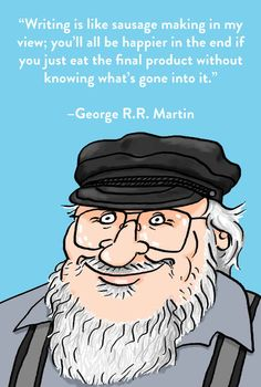 13 Lessons George R.R. Martin Has Taught Us About Writing. You won this one, mister.