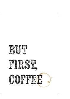 But First Coffee - East End Prints