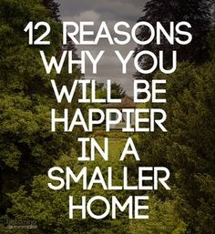 12 Reasons Why You'll Be Happier in a Smaller Home decluttering tips and minimalist life ideas for organizing your home. Minimalism inspiration and tutorials. How to be a minimalist. Simple living. Tips for a cleaner home. Intentional living. Slow living. Decluttering your home. How to have less stress in your life.