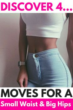 Discover 4 Moves For A Smaller Waist And Bigger Hips!