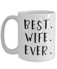 Best Wife Ever Novelty Coffee Mug