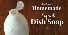 homemade liquid dish soap--I have had problems making dish soap...it always comes out too thick, but I will try this recipe and hope it works!!