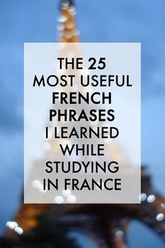 The 25 Most Useful French Phrases I Learned While Studying in France. I'll need this soon, I'll be visiting Paris along with several other countries this Spring. How To Speak French, Learn French, Learn English, English English, Paris Travel, France Travel, Useful French Phrases, French Lessons, Spanish Lessons