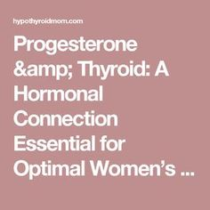Progesterone & Thyroid: A Hormonal Connection Essential for Optimal Women's Health