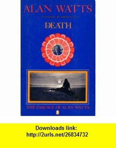 Death (His The essence of Alan Watts ; book 4) (9780912310855) Alan Watts , ISBN-10: 0912310855  , ISBN-13: 978-0912310855 ,  , tutorials , pdf , ebook , torrent , downloads , rapidshare , filesonic , hotfile , megaupload , fileserve