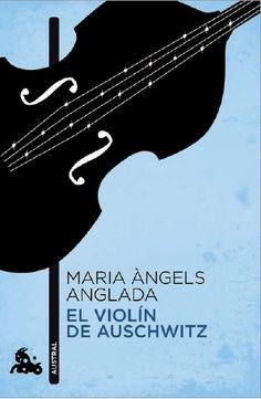 El violin de Auschwitz. Maria Angels Anglada.Ed. Destino. Daniel,sobrevive al infierno de Auschwitz gracias a su don de crear belleza, de construir un violín para sus verdugos. ETIQUETAS:Holocausto/Superación