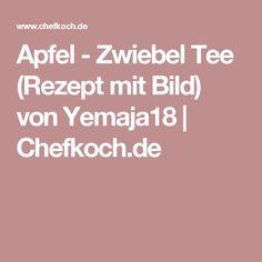 Apfel - Zwiebel Tee (Rezept mit Bild) von Yemaja18 | Chefkoch.de
