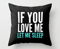 If You Love Me Let Me Sleep (Dark) Throw Pillow