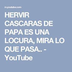 HERVIR CASCARAS DE PAPA ES UNA LOCURA, MIRA LO QUE PASA.. - YouTube