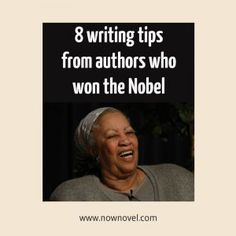 "8 Writing Tips from Authors Who Won the Nobel | Starts with ""Don't use dead language"" by Toni Morrison"