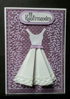 Kort. Confirmation Cards, Invitation Cards, Invitations, Homemade Greeting Cards, Sewing Cards, A Little Party, Dress Card, Origami Folding, Diy Cards