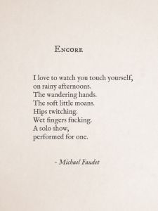 Michael Faudet - Encore Oh my God what did I just read Kinky Quotes, Sex Quotes, Poetry Quotes, Words Quotes, Sayings, Qoutes, Random Quotes, Micheal Faudet, Michael Faudet Poems