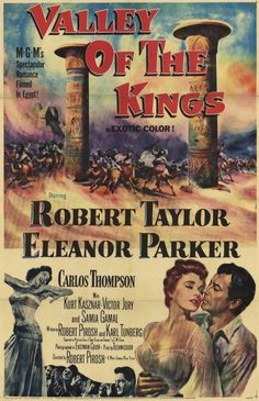 Robert Taylor, Eleanor Parker, Carlos Thompson. Director: Robert Pirosh. IMDB: 6.0  ___________________________ http://en.wikipedia.org/wiki/Valley_of_the_Kings_(film)  http://www.rottentomatoes.com/m/valley-of-the-kings/ http://www.tcm.com/tcmdb/title/1625/Valley-of-the-Kings/ Article: http://www.tcm.com/tcmdb/title/1625/Valley-of-the-Kings/articles.html http://www.allmovie.com/movie/valley-of-the-kings-v115393