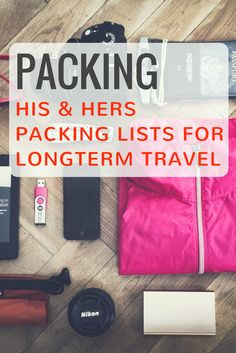 Packing for a trip can be a pain. What to bring? What to leave behind? Click here to make planning easier and see a his and hers packing list for longterm travel.