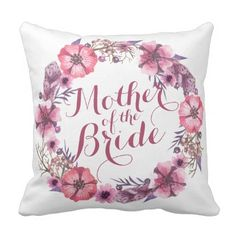 Mother of the Bride Pink Floral Wedding Pillow - bride to be gifts bridal wedding ideas cyo diy