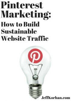 Pinterest Marketing: How to Build Sustainable Website Traffic