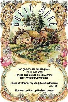 Good Morning Messages, Good Morning Wishes, Good Morning Quotes, Lekker Dag, Evening Greetings, Afrikaanse Quotes, Goeie Nag, Angel Prayers, Goeie More