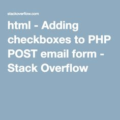 html - Adding checkboxes to PHP POST email form - Stack Overflow