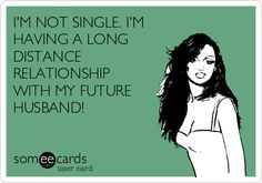 I'M HAVING A LONG DISTANCE RELATIONSHIP WITH MY FUTURE HUSBAND! | Reminders Ecard