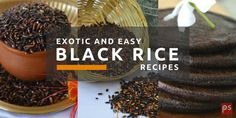 Black Rice – Is it still forbidden? Enjoy 9 healthy and easy Black Rice recipes by Plattershare on Plattershare