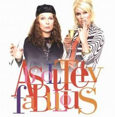 Ab Fab...take it with me on every vacation.  Gotta have it.  Sweetie dahlin