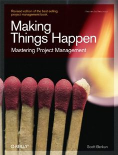 Read Book Making Things Happen: Mastering Project Management (Theory in Practice (O'Reilly)), Author Scott Berkun Management Books, Project Management, Time Management, Good Books, Books To Read, My Books, Social Media Books, Web Development Projects, Microsoft Project