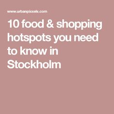 10 food & shopping hotspots you need to know in Stockholm