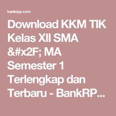 Download KKM TIK Kelas XII SMA / MA Semester 1 Terlengkap dan Terbaru - BankRPP.Com