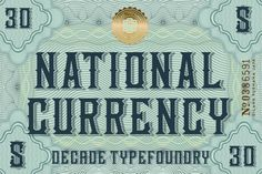 National Currency Font by Decade Type Foundry on @creativemarket