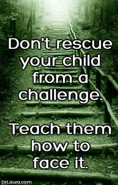 Helicopter parenting won't teach our kids how to handle challenges and live independently....