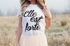 """""""Elle est forte"""" (She is strong) tee Proverbs    by SheIsClothing, Etsy.com $26.95"""