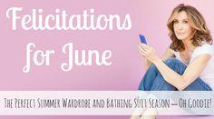 Felicitations for June: The Perfect Summer Wardrobe and Bathing Suit Season – Oh Goodie! #june #summer #wardrobe #bathingsuit