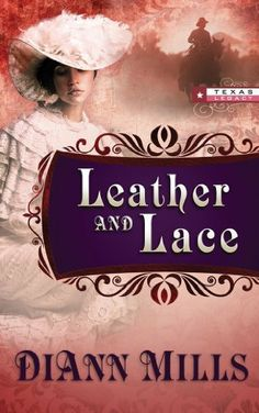 Leather and Lace (Texas Legacy) by DiAnn Mills. $9.99. Author: DiAnn Mills. 288 pages. Publisher: Mission Books (October 26, 2012)