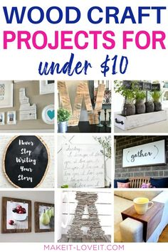 A wonderful collection of wood craft projects that are easy to make and cost $10 or less. #woodcraftprojects #10dollarprojects