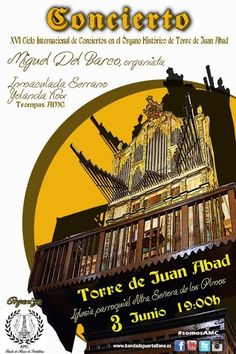 3 de Junio de 2017 - CONCIERTO EN EL ÓRGANO HISTÓRICO DE TORRE DE JUAN ABAD