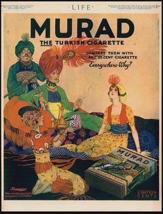 "Murad the Turkish Cigarette.  Murad Turkish, Life, May 2 1918,  ""Murad the Turkish cigarette    Compare them with any 25 cent cigarette    Everywhere - why?"""