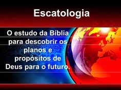 ESTUDOS DO PASTOR CLAUDINEI: VÍDEO AULA DE ESCATOLOGIA 1ª PARTE