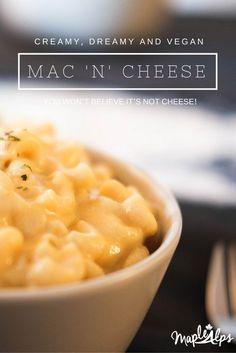 Creamy, Dreamy and Vegan Mac 'n' Cheese!