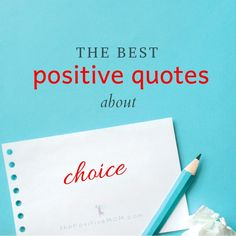 The best positive quotes about choice