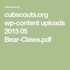 cubscouts.org wp-content uploads 2015 05 Bear-Claws.pdf