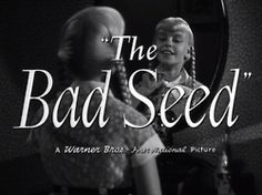 The Bad Seed ♥